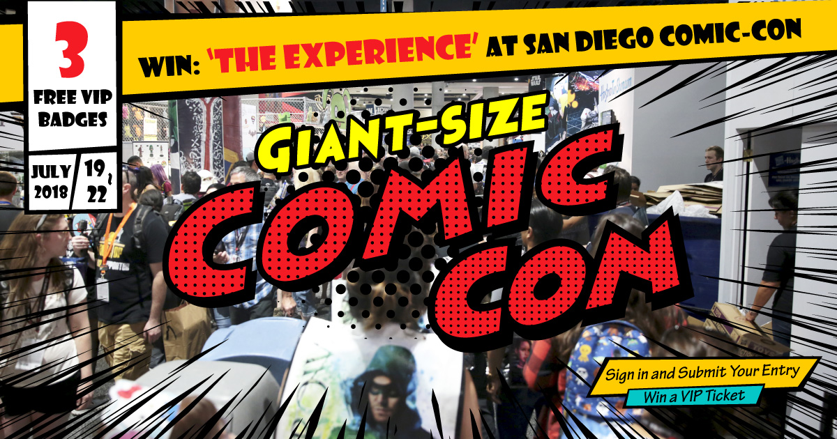 San Diego Comic-Con - Win VIP tickets to The Experience